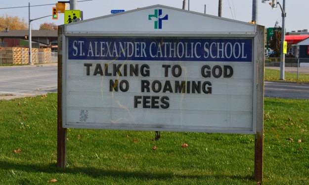 The message on this sign, outside St. Alexander Catholic School, Pelham, Ontario, speaks for itself. (Photo by Joe Barkovich)